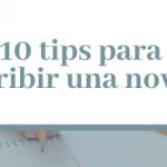 10 tips para escribir una novela y no abandonarla